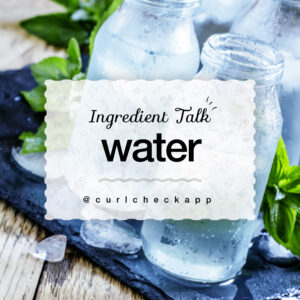 Water Ingredient in Curly Hair Products
